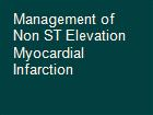 Management of Non ST Elevation Myocardial Infarction powerpoint presentation