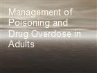 Management of Poisoning and Drug Overdose in Adults  powerpoint presentation