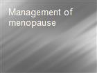 Management of menopause  powerpoint presentation