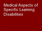 Medical Aspects of Specific Learning Disabilities powerpoint presentation