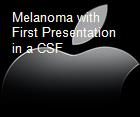 Melanoma with First Presentation in a CSF powerpoint presentation