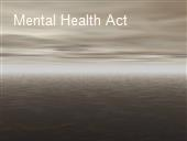 Mental Health Act powerpoint presentation