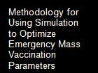 Methodology for Using Simulation to Optimize Emergency Mass Vaccination Parameters powerpoint presentation