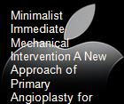 Minimalist Immediate Mechanical Intervention A New Approach of Primary Angioplasty for Acute STsegment Elevation Myocardial Infarction powerpoint presentation