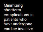 Minimizing shortterm complications in patients who haveundergone cardiac invasive procedure a randomizedcontrolled trial involving position change and sandbag powerpoint presentation