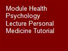 Module Health Psychology Lecture Personal Medicine Tutorial powerpoint presentation