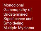 Monoclonal Gammopathy of Undetermined Significance and Smoldering Multiple Myeloma powerpoint presentation