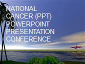 NATIONAL CANCER (PPT) POWERPOINT PRESENTATION CONFERENCE powerpoint presentation
