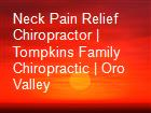 Neck Pain Relief Chiropractor | Tompkins Family Chiropractic | Oro Valley  powerpoint presentation