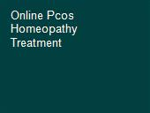 Online Pcos Homeopathy Treatment powerpoint presentation