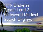PPT- Diabetes Types 1 and 2- Slideworld Medical Search Engines powerpoint presentation