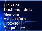 PPT- Los Trastornos de la Memoria Evaluación y Proceso Diagnóstico ...- Slideworld Medical Search Engines powerpoint presentation