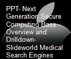 PPT- Next Generation Secure Computing Base - Overview and Drilldown- Slideworld Medical Search Engines powerpoint presentation