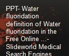 PPT- Water fluoridation definition of Water fluoridation in the Free Online ...- Slideworld Medical Search Engines powerpoint presentation