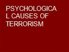 PSYCHOLOGICAL CAUSES OF TERRORISM powerpoint presentation