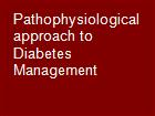 Pathophysiological approach to Diabetes Management powerpoint presentation