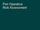Peri Operative Risk Assessment powerpoint presentation
