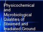 Physicochemical and Microbiological Qualities of Steamed and Irradiated Ground Black Pepper Piper nigrum L. powerpoint presentation