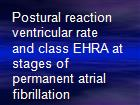 Postural reaction ventricular rate and class EHRA at stages of permanent atrial fibrillation powerpoint presentation