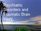 Psychiatric Disorders and Traumatic Brain Injury powerpoint presentation