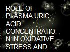 ROLE OF PLASMA URIC ACID CONCENTRATION IN OXIDATIVE STRESS AND ANTIOXIDANT CAPACITY powerpoint presentation