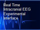 Real Time Intracranial EEG Experimental Interface powerpoint presentation