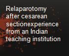 Relaparotomy after cesarean sectionexperience from an Indian teaching institution powerpoint presentation
