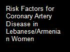 Risk Factors for Coronary Artery Disease in Lebanese/Armenian Women powerpoint presentation
