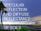 SPECULAR REFLECTION AND DIFFUSE REFLECTANCE SPECTROSCOPY OF SOILS powerpoint presentation