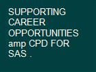 SUPPORTING CAREER OPPORTUNITIES amp CPD FOR SAS . powerpoint presentation