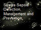 Severe Sepsis Detection, Management and Prevention powerpoint presentation