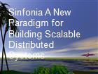 Sinfonia A New Paradigm for Building Scalable Distributed Systems powerpoint presentation