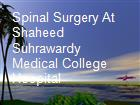 Spinal Surgery At Shaheed Suhrawardy Medical College Hospital powerpoint presentation