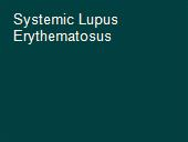 Systemic Lupus Erythematosus powerpoint presentation