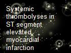 Systemic thrombolyses in ST segment elevated myocardial infarction powerpoint presentation