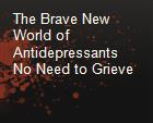 The Brave New World of Antidepressants No Need to Grieve powerpoint presentation