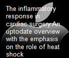 The inflammatory response in cardiac surgery An uptodate overview with the emphasis on the role of heat shock  powerpoint presentation