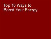 Top 10 Ways to Boost Your Energy powerpoint presentation