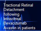 Tractional Retinal Detachment following Intravitreal Bevacizumab Avastin in patients with Severe Proliferative Diabetic Retinopathy powerpoint presentation
