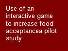 Use of an interactive game to increase food acceptancea pilot study powerpoint presentation
