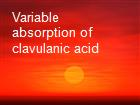 Variable absorption of clavulanic acid powerpoint presentation