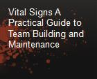 Vital Signs A Practical Guide to Team Building and Maintenance powerpoint presentation