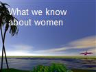 What we know about women powerpoint presentation