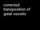 corrected transposition of great vessels powerpoint presentation