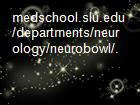 medschool.slu.edu/departments/neurology/neurobowl/. powerpoint presentation