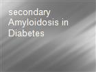 secondary Amyloidosis in Diabetes powerpoint presentation