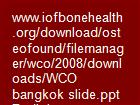 www.iofbonehealth.org/download/osteofound/filemanager/wco/2008/downloads/WCO bangkok slide.ppt   Radiology Residents powerpoint presentation